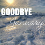 goodbye january